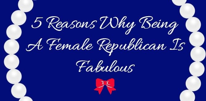Republican Girl Problems? More like Republican Girl Perks.