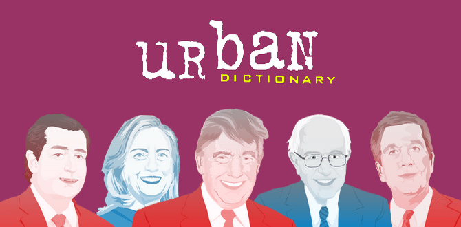 See How Urban Dictionary Defines The 2016 Presidential Candidates
