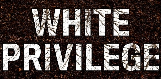 """Let's Talk About My """"White Privilege"""""""