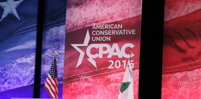 20 Things You Have To Bring To CPAC