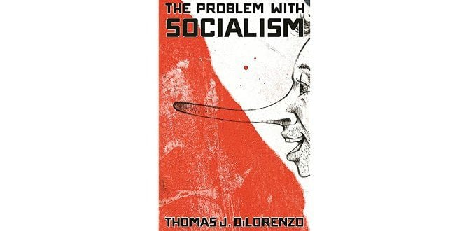 "BOOK REVIEW: Thomas DiLorenzo Debunks Socialism With Book ""The Problem With Socialism"""