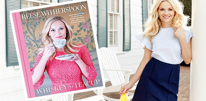 BOOK REVIEW: Reese Witherspoon Shows Her Southern Charm In New Book, Whiskey In A Teacup