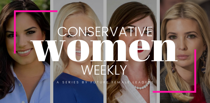 CONSERVATIVE WOMEN WEEKLY: 5 Stand Out Moments By Conservative Women