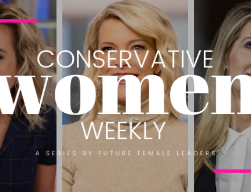 CONSERVATIVE WOMEN WEEKLY: Here Are The 4 Center Right Women Who Conquered The Week