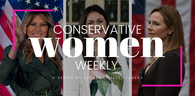 This Week's Most Impactful Moments By Conservative Women