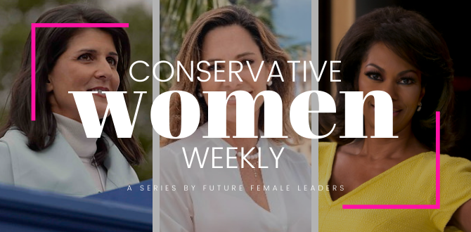 This Week's Most Newsworthy Moves By Conservative Women